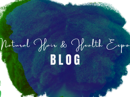 Welcome to the Natural Hair & Health Expo Blog!