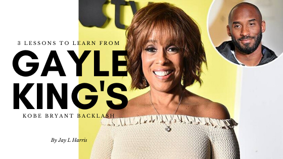 3 Lessons to Learn from Gayle King's Kobe Bryant Backlash: Old School Manners in the Digital Age!