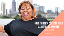 10 Funs Things to Consider When to Marketing to Xennials
