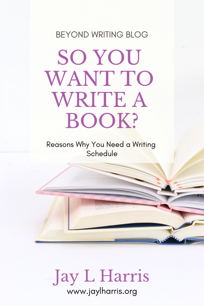 So You Want to Write a Book?  Reasons Why You Need a Writing Schedule