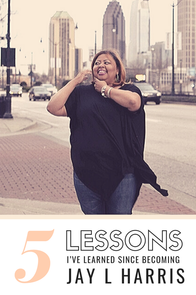 5 Lessons I've Learned Since Becoming Jay L Harris