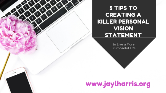 5 Tips to Creating a Killer Personal Vision Statement