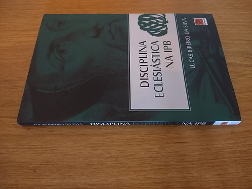 Disciplina Eclesiástica Na Ipb | Lucas Ribeiro da Silva