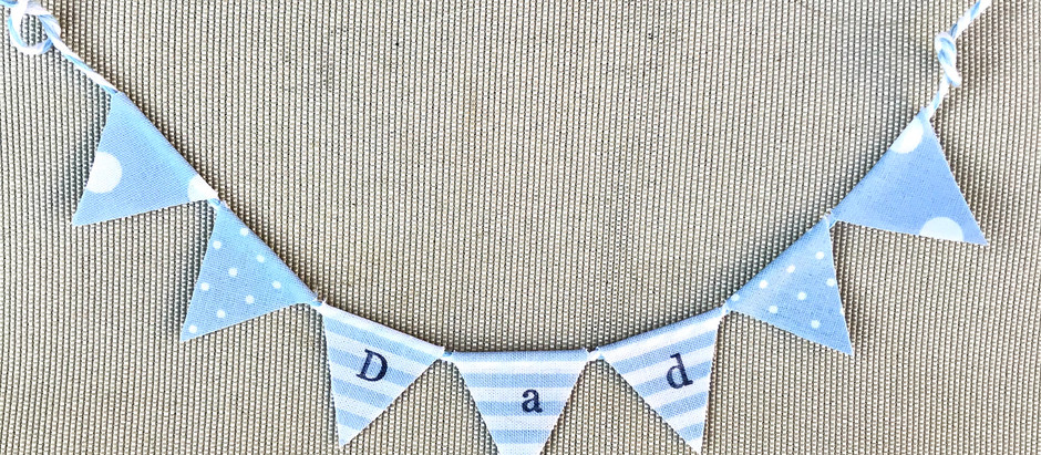 Father's Day | Pretty Bunting for Lockdown