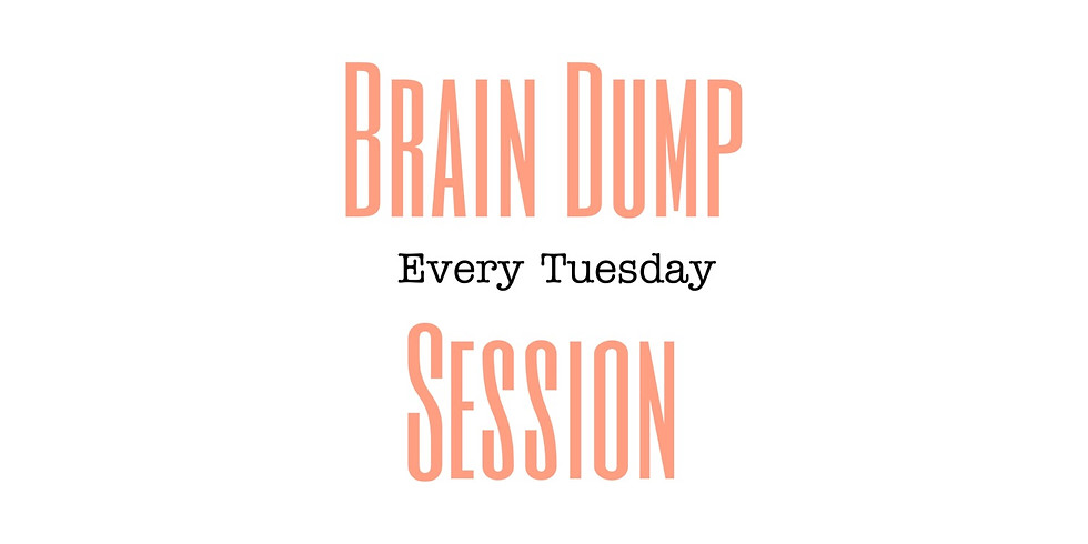 Brain Dump Session
