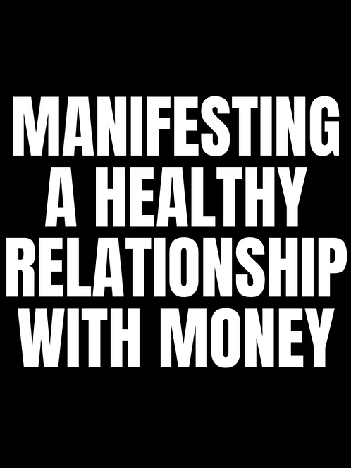 Manifesting a Healthy Relationship with Money Workbook