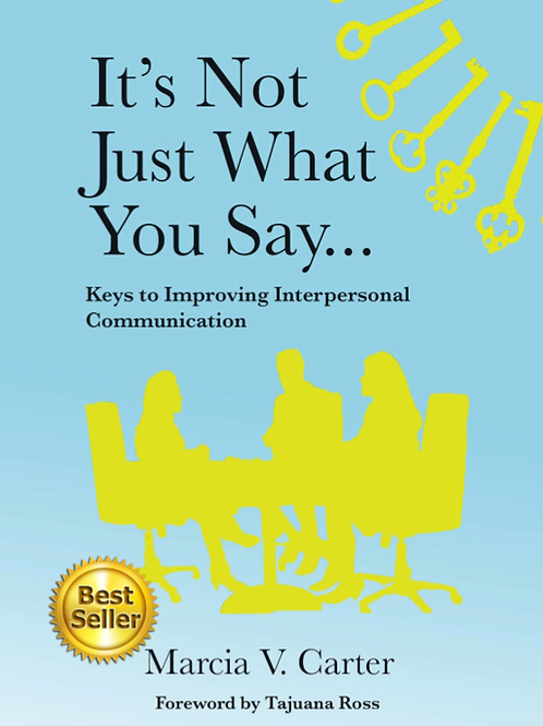 Paperback BOOK: Its Not Just What You Say...