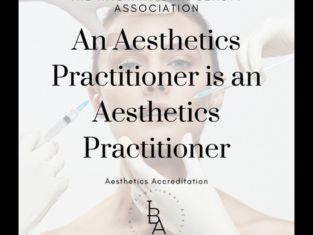 An Aesthetics Practitioner is an Aesthetics Practitioner