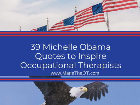 39 MICHELLE OBAMA QUOTES TO INSPIRE OCCUPATIONAL THERAPISTS