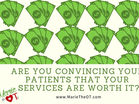 Are you convincing your patients that your services are worth it?