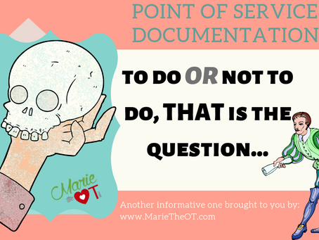Point of Service Documentation for the Occupational Therapist