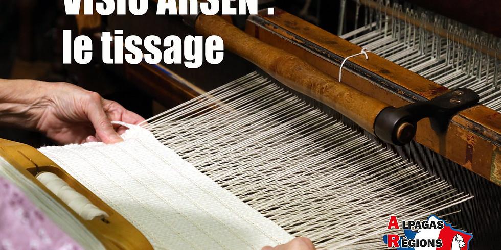 Visio ARSEN : le tissage
