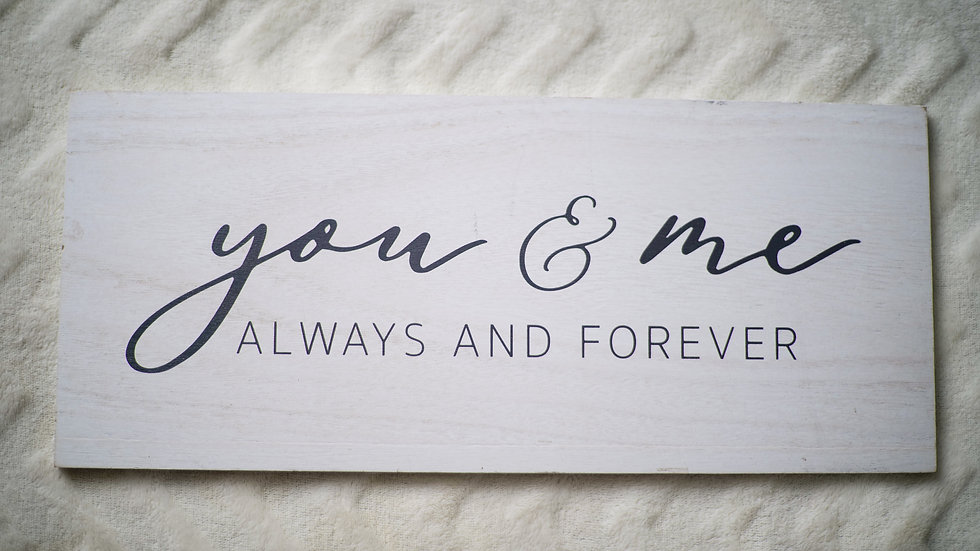 """You & Me Always & Forever"" Sign Rental"