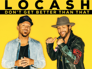 "It ""Don't Get Better Than..."" LOCASH's Newest Single!"