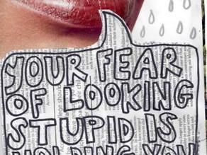 Fear of looking dumb