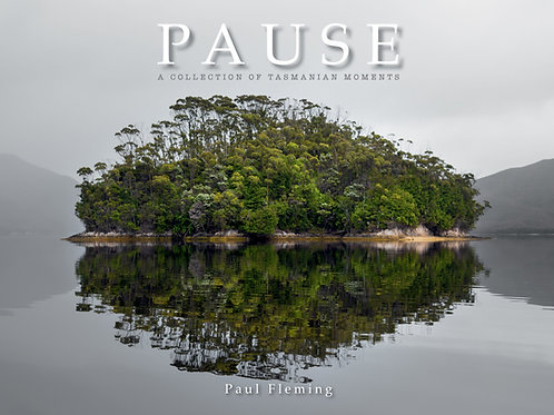 BOOK - 'PAUSE: A Collection of Tasmanian Moments'