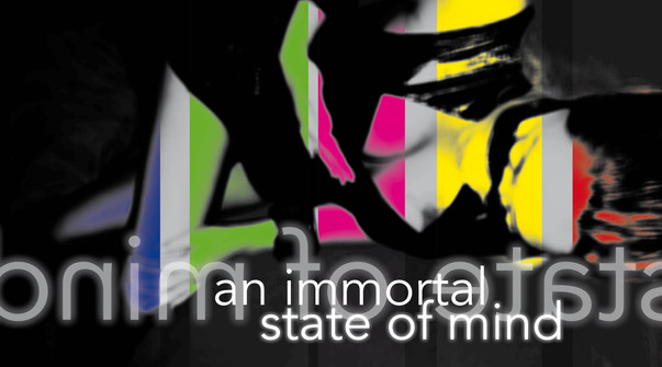 An immortal state of mind