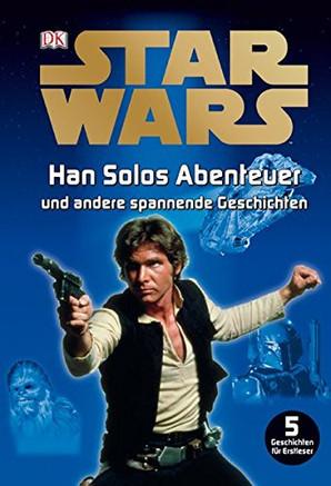 Star Wars™ - Han Solos Abenteuer und andere spannende Geschichten (2./3. Klasse)