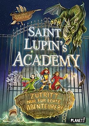 Saint Lupin´s Academy: Zutritt nur für echte Abenteurer! (Bd. 1)