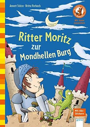 Der Bücherbär: Ritter Moritz zur Mondhellen Burg (Vorschule/1. Klasse)