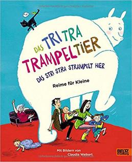 Das Tri Tra Trampeltier, das stri stra strampelt hier: Reime für Kleine
