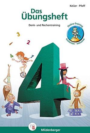 Das Übungsheft Mathe 4. Klasse: Denk- und Rechentraining
