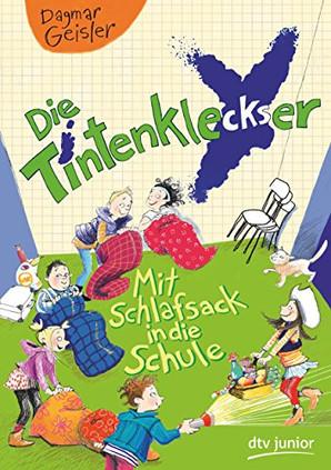 Die Tintenkleckser - Mit Schlafsack in die Schule (Bd. 1)
