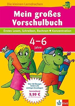 Die kleinen Lerndrachen: Mein großes Vorschulbuch (4-6 Jahre)
