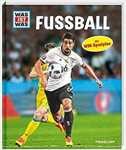 WAS IST WAS Fußball (mit WM Spielplan)