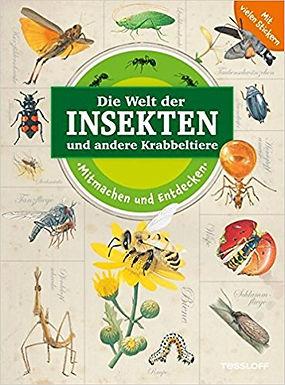Die Welt der Insekten und Krabbeltiere: Mitmachen und Entdecken, ab 7-8 Jahren