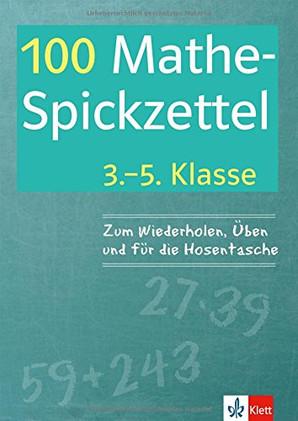 100 Mathe-Spickzettel, 3.-5. Klasse