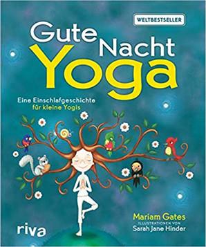 Gute Nacht Yoga - Eine Einschlafgeschichte für kleine Yogis