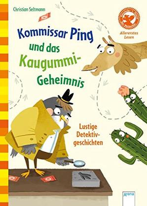 Der Bücherbär: Kommissar Ping und das Kaugummi-Geheimnis (1. Klasse)