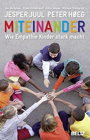 MITEINANDER - Wie Empathie Kinder stark macht