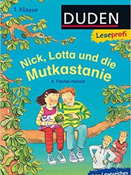 DUDEN Leseprofi: Nick, Lotta und die Mutkastanie (1. Kl)