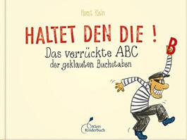 Haltet den Dieb!: Das verrückte ABC der geklauten Buchstaben