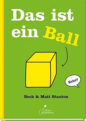 Das ist ein Ball. Echt?