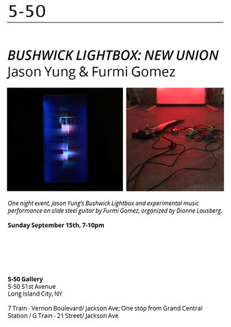 Bushwick Lightbox- New Union, 5-50 Gallery, NYC