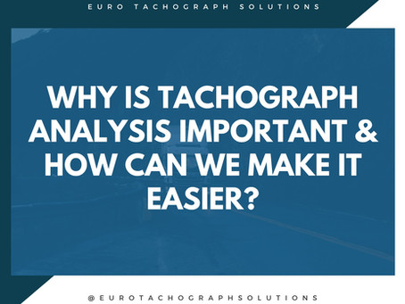 Why is Tachograph Analysis important and how can you make your downloads A LOT easier?