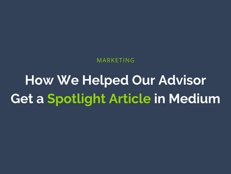How We Helped Our Advisor Get a Spotlight Article in Medium
