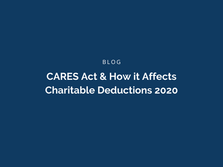 CARES Act & How it Affects Charitable Deductions 2020