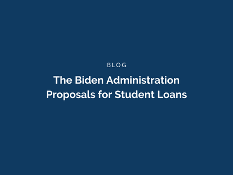 The Biden Administration Proposals for Student Loans