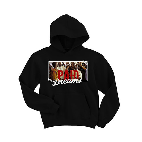 Paid Dreams Hoodie