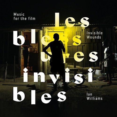 Ian Williams - Les Blessures Invisibles (Invisible Wounds) [Digital Release]