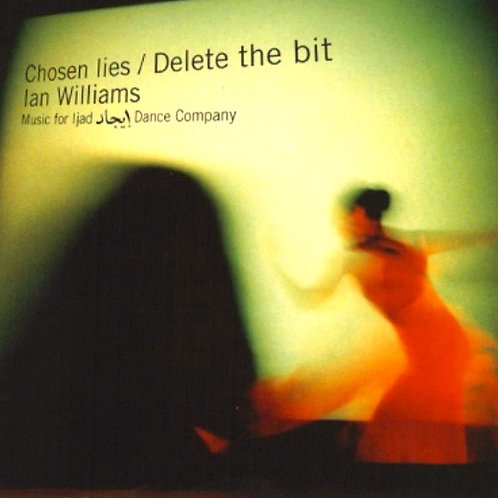 Ian Williams - Music For Ijad: Chosen Lies / Delete TheBit - CD Album