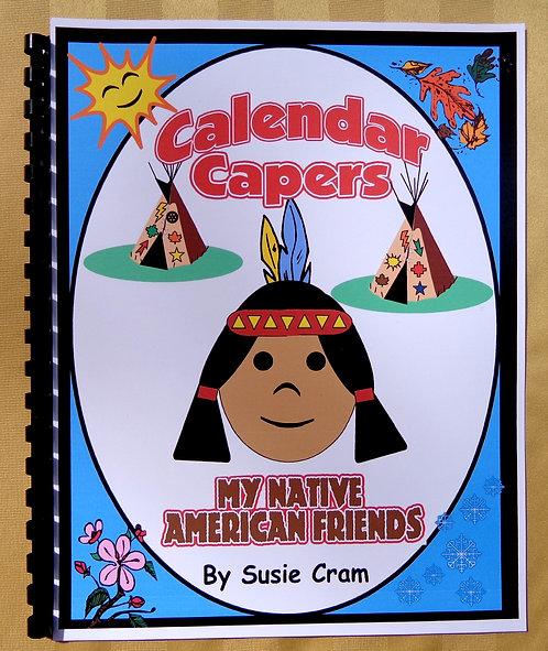 Cal. Cap. Theme Book: My Native Amer. Friends