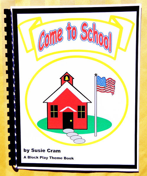 Block Play Theme Book: Come to School