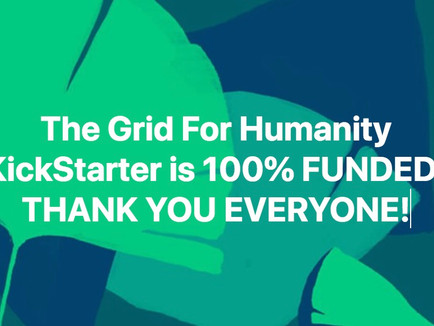 The Grid For Humanity               Kickstarter 100% Funded