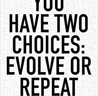 Evolve or Repeat