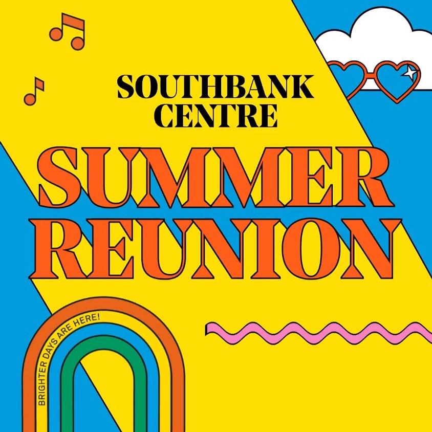 Southbank Centre: Summer Reunion